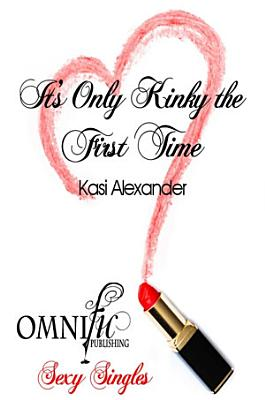 It s Only Kinky the First Time PDF