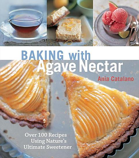 Baking with Agave Nectar PDF