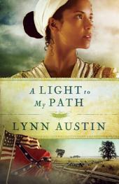 A Light to My Path (Refiner's Fire Book #3)