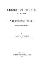 """The Christmas wreck. A story of assisted fate. An unhistoric page. A tale of negative gravity. The Cloverfields carriage. The remarkable wreck of the """"Thomas Hyke"""". My bull-calf. The discourager of hesitancy. A borrowed month"""