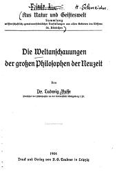 Die Weltanschauungen der großen Philosophen der Neuzeit