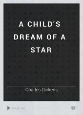A Child's Dream of a Star
