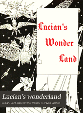 Lucian's wonderland: being a translation of the 'Vera historia'