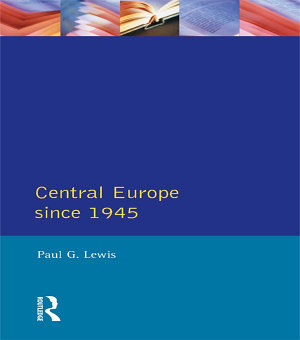 Central Europe Since 1945 PDF