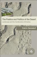 The Poetics and Politics of the Desert PDF