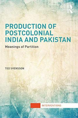 Production of Postcolonial India and Pakistan PDF