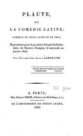 Plaute ou la comédie latine: comédie en trois actes et en vers ...