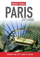 Insight Guides: Paris City Guide: Edition 13