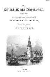 Het Koningrijk der Nederlanden: voorgesteld in eene reeks van naar de natuur geteekende schilderachtige gezigten en beschreven, Volume 1