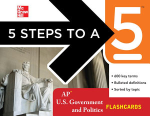 5 Steps to a 5 AP U S  Government and Politics Flashcards
