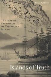 Islands of Truth: The Imperial Fashioning of Vancouver Island