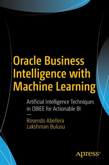 Oracle Business Intelligence with Machine Learning PDF