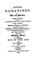 Annual gleanings of wit and humour. By a celebrated wit of the age
