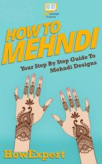 How To Mehndi