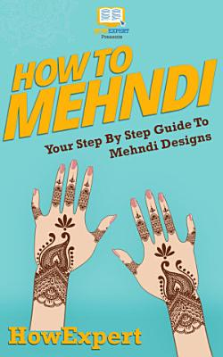 How To Mehndi