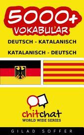 5000+ Deutsch - Katalanisch Katalanisch - Deutsch Vokabular