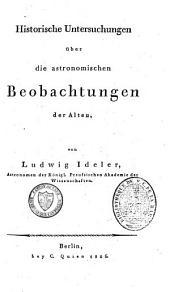 Historische Untersuchungen über die astronomischen Beobachtungen der Alten