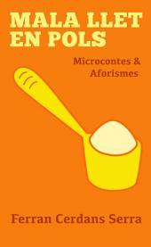 Mala llet en pols: Aforismes i microcontes