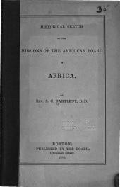 Historical Sketch of the Missions of the American Board in Africa