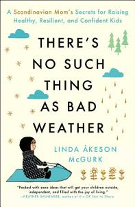 There s No Such Thing as Bad Weather Book