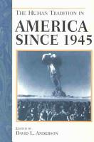 The Human Tradition in America Since 1945 PDF