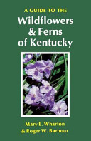 A Guide to the Wildflowers and Ferns of Kentucky