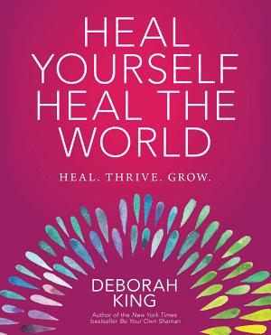 Heal Yourself  Heal the World