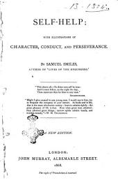 Self-Help; with Illustrations of Character, Conduct, and Perseverance by Samuel Smiles