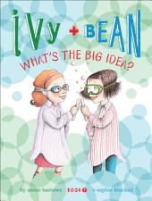 Ivy and Bean (Book 7): What's the Big Idea?