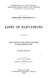 Lists of elevations principally in that portion of the United States west of the Mississippi river. [2d ed.] Collated and arranged by H. Gannett. 1873