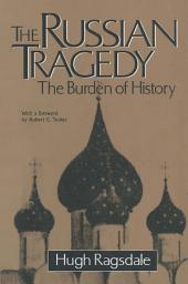 The Russian Tragedy: The Burden of History: The Burden of History