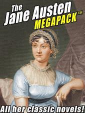 The Jane Austen MEGAPACK TM: All Her Classic Works