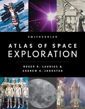 Smithsonian Atlas of Space Exploration PDF