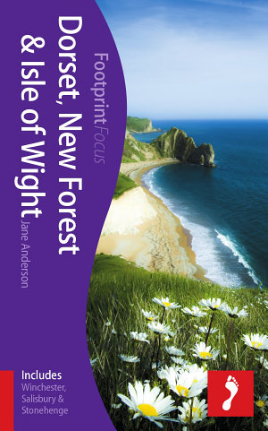 Dorset  New Forest   Isle of Wight Footprint Focus Guide