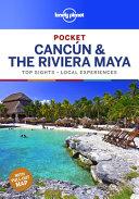 Lonely Planet Pocket Cancun   the Riviera Maya