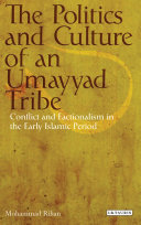 The Politics and Culture of an Umayyad Tribe