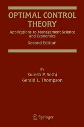 Optimal Control Theory: Applications to Management Science and Economics, Edition 2