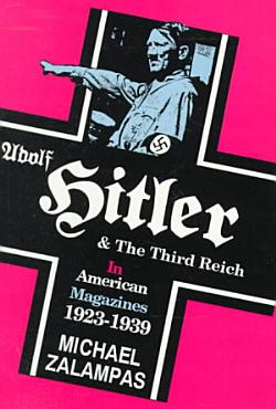 Adolf Hitler and the Third Reich in American Magazines  1923 1939 PDF