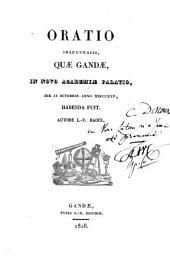 Oratio inauguralis, quae Gandae, in novo academiae palatio, die 11 octobris anno MDCCCXXV, habenda fuit