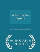 Washington Square - Scholar's Choice Edition