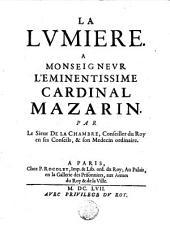 La lumière: A Monseigneur l'Eminentissime Cardinal Mazarin