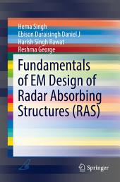 Fundamentals of EM Design of Radar Absorbing Structures (RAS)