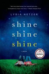 Shine Shine Shine: A Novel