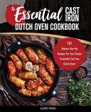 The Essential Cast Iron Dutch Oven Cookbook Book