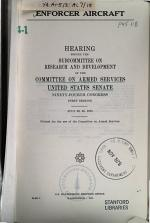 Enforcer Aircraft, Hearing Before the Subcommittee on Research and Development of ... , 94-1, July 29, 30, 1975