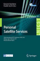 Personal Satellite Services: Third International ICST Conference, PSATS 2011, Malaga, Spain, Februrary 17-18, 2011, Revised Selected Papers