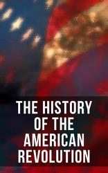 The History of the American Revolution PDF