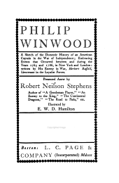 Philip Winwood: A Sketch of the Domestic History of an American Captain in the War of Independence ... Written by His Enemy in War, Herbert Russell