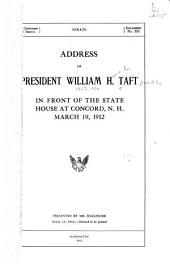 Address of President William H. Taft in Front of the State House at Concord, N.H., March 19, 1912 ...