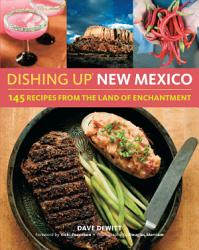 Dishing Up New Mexico Book PDF